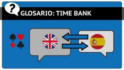 Time Bank o Banco de Tiempo en Poker