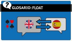 Flotar o Float en una mano de poker