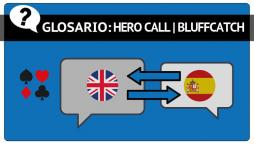 El hero call en el poker